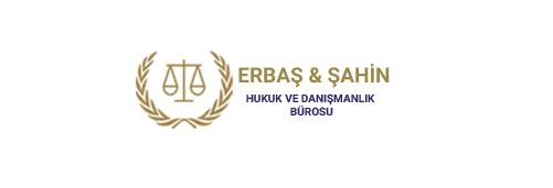Erbaş & Şahin Hukuk ve Danışmanlık Bürosu